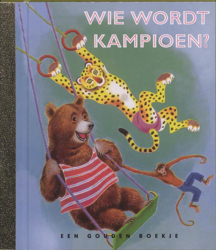 Wie wordt kampioen? GOUDEN BOEKJES SERIE Gouden Boekjes, Hoffman, B. Grenier, Book, misc