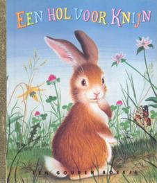 Een Hol voor Knijn GOUDEN BOEKJES SERIE Gouden Boekje, M. Wise Brown, onb.uitv.