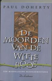 De moorden van de witte roos een middeleeuws misdaadverhaal, DOHERTY P, Paperback