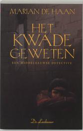 Het kwade geweten een middeleeuws misdaadverhaal, Marian Haan, Paperback