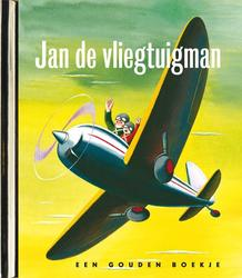 Jan de vliegtuigman, original LUXE GOUDEN BOEKJES SERIE - ORIGINAL, 44 PAGINA'S