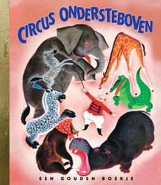 Circus Ondersteboven GOUDEN BOEKJES SERIE Gouden Boekjes, KINDERBOEKEN, onb.uitv.
