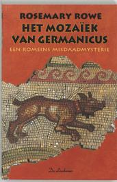 Het mozaiek van Germanicus een Romeins misdaadmysterie, R. Rowe, Paperback