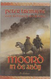 ZUSTER FIDELMA 03. MOORD IN DE ABDIJ een keltisch misdaadmysterie, TREMAYNE, PETER, Paperback