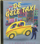 De gele taxi: Luxe editie LUXE GOUDEN BOEKJES SERIE - ORIGINAL, 44 PAGINA'S