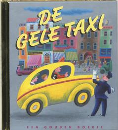 De gele taxi: Luxe editie LUXE GOUDEN BOEKJES SERIE - ORIGINAL, 44 PAGINA'S onverkorte uitgave, Irma Simonton Black, Hardcover