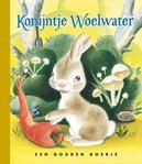 Konijntje Woelwater LUXE GOUDEN BOEKJES SERIE - ORIGINAL, 44 PAGINA'S