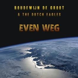 EVEN WEG GROOT, BOUDEWIJN DE & THE, CD