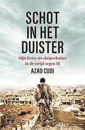 Schot in het duister mijn leven als sluipschutter in de strijd tegen ISIS, Cudi, Azad, Paperback