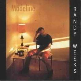 MADELINE EX-LONESOME STRANGERS Audio CD, RANDY WEEKS, CD