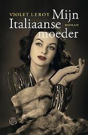 Mijn Italiaanse moeder roman, Violet Leroy, Paperback