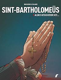 Sint-Bartholomeus - D03 Aldus geschiedde het... Sint Bartholomeus, Stalner, Éric, Hardcover