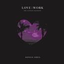 LOVE & WORK:.. -COLOURED-...
