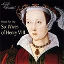 MUSIC FOR THE 6 WIVES STOWE/SPRING/BANKS/SOUTER