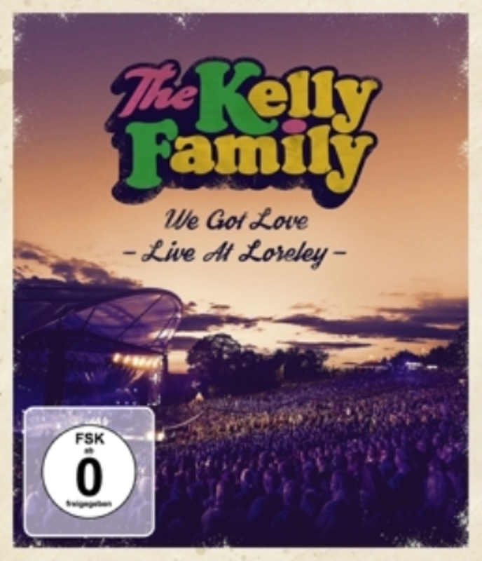 The Kelly Family - We Got Love  Live At Loreley), (Blu-Ray) The Kelly Family, Blu-Ray