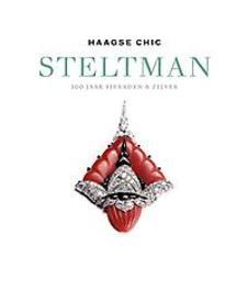 Haagse chic Steltman. 100 Jaar sieraden & zilver, Hohé, Madelief, Paperback