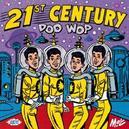 21ST CENTURY DOO WOP INCL. DEL-VIKINGS, ELEGANTS, DEL-SATINS, MELLO KINGS,..
