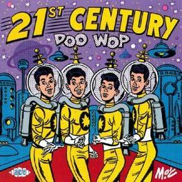 21ST CENTURY DOO WOP INCL. DEL-VIKINGS, ELEGANTS, DEL-SATINS, MELLO KINGS,.. Audio CD, V/A, CD
