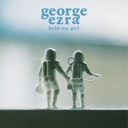 7-HOLD MY GIRL GEORGE EZRA, SINGLE