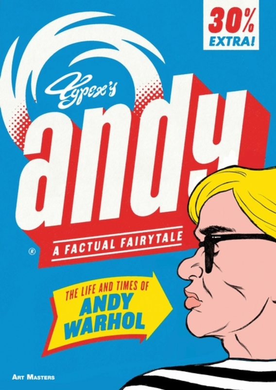 Andy The Life and Times of Andy Warhol: a Factual Fairytale, Typex, Paperback