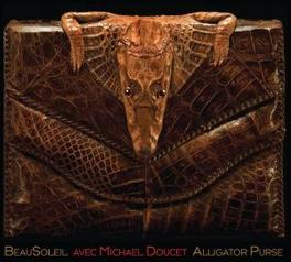 ALLIGATOR PURSE FT. NATALIE MERCHANT/GARTH HUDSON/JOHN SEBASTIAN A.O. Audio CD, BEAUSOLEIL, CD