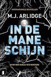 In de maneschijn In het bos schuilt iets duisters, M.J., Ebook