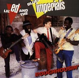 ROUGHHOUSIN' Audio CD, LIL' ED & BLUES IMPERIALS, CD