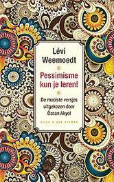 Pessimisme kun je leren! De mooiste versjes uitgekozen door Özcan Akyol, Weemoedt, Levi, Ebook