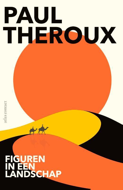 Figuren in een landschap mensen en plekken : essays : 2001-2016, Theroux, Paul, Paperback