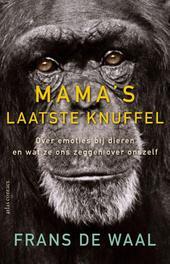 Mama's laatste omhelzing over emoties bij dieren en wat ze ons zeggen over onszelf, Frans de Waal, Paperback