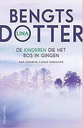 De kinderen die het bos in gingen Een Charlie Lager-Thriller, Lina Bengtsdotter, Paperback