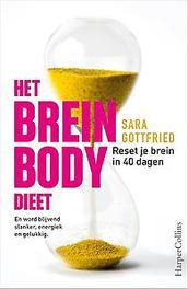 Het brein body dieet reset je brein in 40 dagen en word blijvend slanker, energiek en gelukkig, Sara Gottfried, Paperback