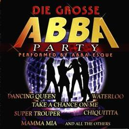 DIE GROSSE ABBA-PARTY ALL ABBA HITS IN NON-STOP PARTY MIX Audio CD, ABBA-ESQUE, CD