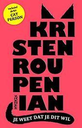Je weet dat je dit wil 'Cat person' en andere verhalen, Roupenian, Kristen, Paperback