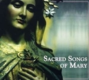 SACRED SONGS OF MARY...