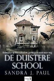 De Duistere School. Sandra J. Paul, Paperback