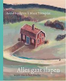 Alles gaat slapen want nu is het nacht Lindgren, Astrid, Hardcover