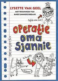 Operatie oma Sjannie Van Geel, Lysette, Hardcover