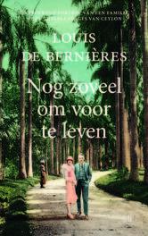 Nog zoveel om voor te leven roman, Louis de Bernières, Paperback