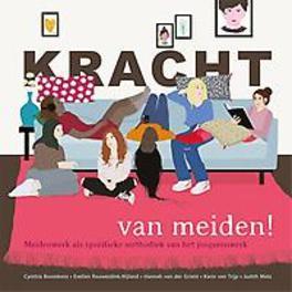 Kracht van meiden!. meidenwerk als specifieke methodiek van het jongerenwerk, Van der Grient, Hannah, Paperback