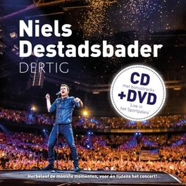 DERTIG -CD+DVD/BONUS TR- INCL. DVD LIVE IN HET SPORTPALEIS NIELS DESTADSBADER, CD
