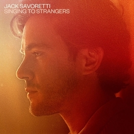 SINGING TO STRANGERS JACK SAVORETTI, CD