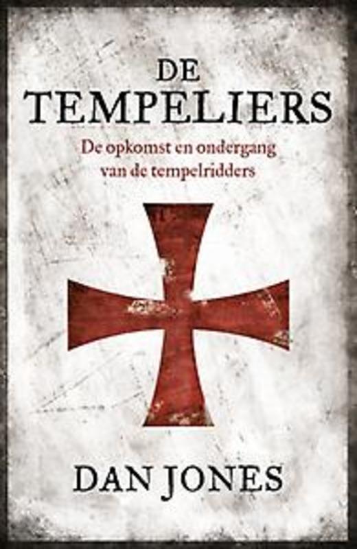 De Tempeliers de opkomst en ondergang van de tempelridders, Jones, Dan, Hardcover