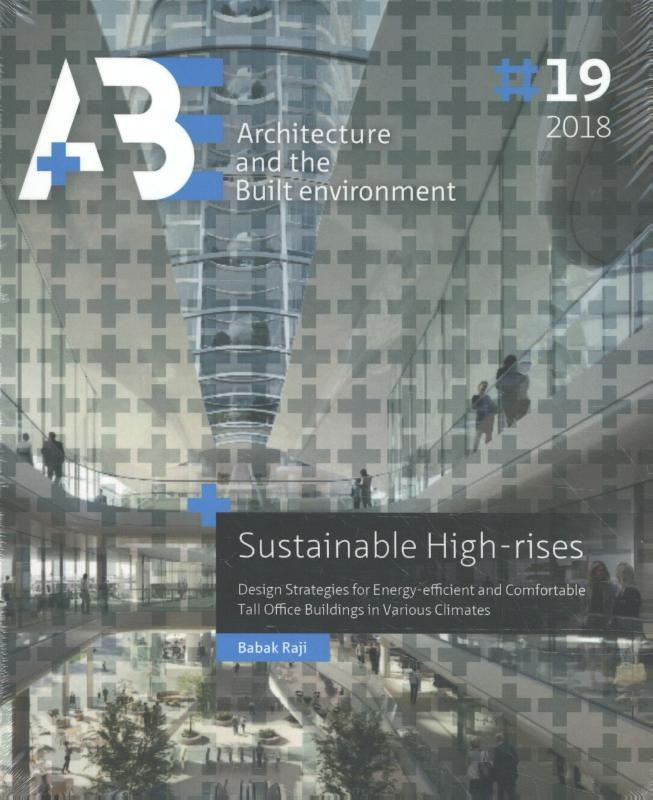 Sustainable High-rises. design strategies for energy-efficient and comfortable tall office buildings in various climates, Raji, Babak, Paperback