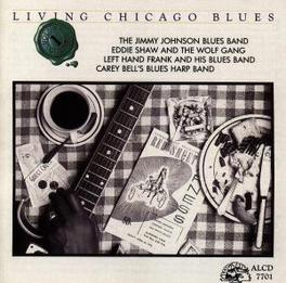 LIVING CHICAGO BLUES..1 JIMMY JOHNSON BLUES BAND/EDDIE SHAW/LEFT HAND FRANK/A.O Audio CD, V/A, CD