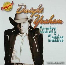 COUNTRY CLASSICS Audio CD, DWIGHT YOAKAM, CD