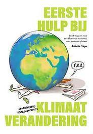 Eerste Hulp bij Klimaatverandering In vijf stappen naar een bloeiende toekomst, voor jou en de planeet, Takken, Hille, Paperback