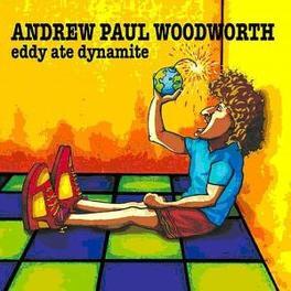 EDDY ATE DYNAMITE *DIGI* Audio CD, ANDREW PAUL WOODWORTH, CD