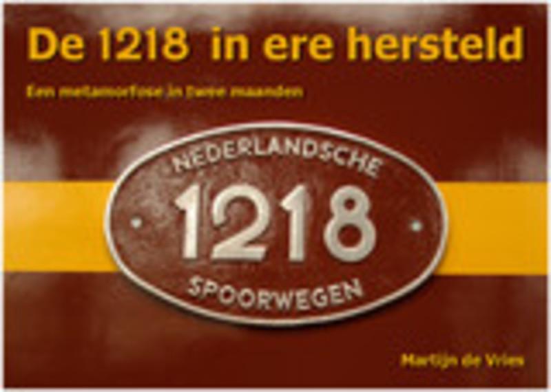 De 1218 in ere hersteld. een metamorfose in twee maanden, Vries, Martijn de, Hardcover
