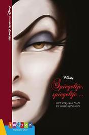 Spiegeltje, spiegeltje … Het verhaal van de boze koningin het verhaal van de boze koningin, Hardcover